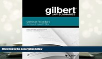 PDF [DOWNLOAD] Gilbert Law Summary on Criminal Procedure (Gilbert Law Summaries) READ ONLINE