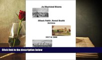 Read Online An Illustrated History of Illinois Public Mental Health Services, 1847-2000 Pre Order