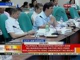 Pilipinas, nakakapag-export daw ng mamahaling native rice pero kailangan pa ring umangkat ng bigas