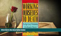 Audiobook  Working Ourselves to Death: The High Cost of Workaholism, the Rewards of Recovery Full