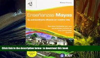 PDF [FREE] DOWNLOAD  Ensenanzas mayas/ Maya Teachings: Su Extraordinaria Eficacia En Nuestra Vida/