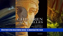 BEST PDF  Children of Achilles: The Greeks in Asia Minor since the Days of Troy John Freely