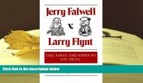 PDF [DOWNLOAD] Jerry Falwell v. Larry Flynt: THE FIRST AMENDMENT ON TRIAL FOR IPAD