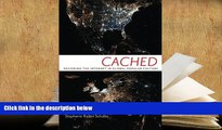 PDF [FREE] DOWNLOAD  Cached: Decoding the Internet in Global Popular Culture (Critical Cultural