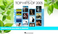 FREE [PDF] DOWNLOAD Top Hits of 2005 (Top Hits of Piano Vocal Guitar) Hal Leonard Corp. Full Book