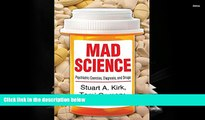 Read Online Mad Science: Psychiatric Coercion, Diagnosis, and Drugs Full Book