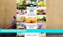 Read Book Soap Making: 365 Days of Soap Making: 365 Soap Making Recipes for 365 Days: Soap Making