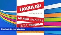 Read Book Â¡AUXILIO! mi hijo siempre esta enfermo: Descubre si tu hijo tiene alergia a alimentos
