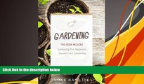 Read Book Gardening: Square Foot Gardening, Gardening A Beginners Guide Mr Simon Hamilton  For Full