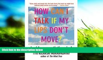 Read Book How Can I Talk If My Lips Don t Move?: Inside My Autistic Mind Tito Rajarshi