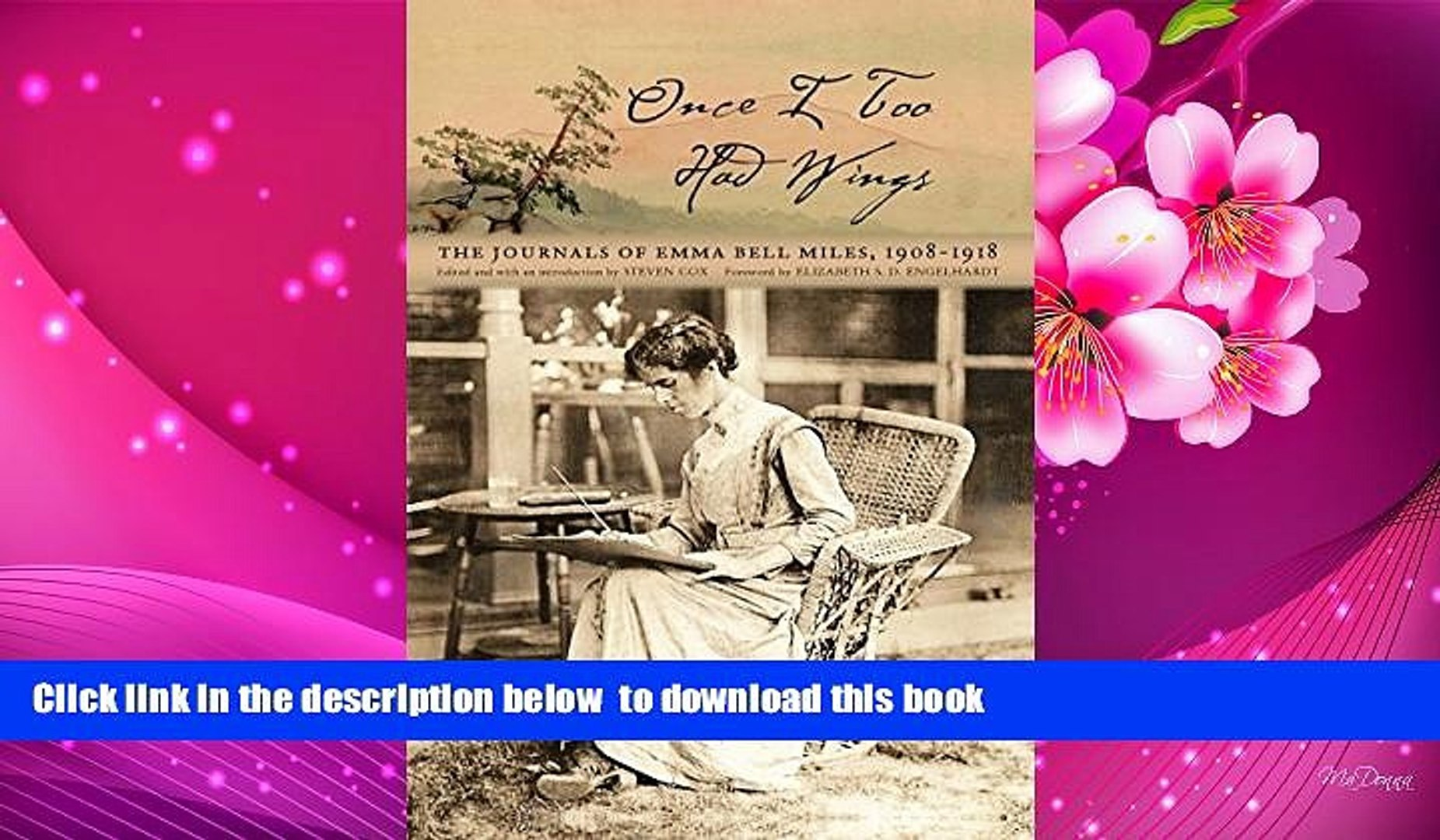 Read Online  Once I Too Had Wings: The Journals of Emma Bell Miles, 1908–1918 (Race, Ethnicity