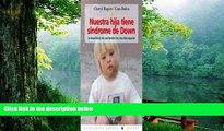 Best PDF  Nuestra Hija Tiene Sindrome De Down/ Karina Has Down Syndrome: La Experiencia De Una