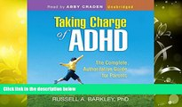 Read Book Taking Charge of ADHD: The Complete, Authoritative Guide for Parents (Third Edition)