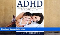 Read Book ADHD Children: Taking Charge of ADHD for Parents, Teachers   Everyone Else (ADHD