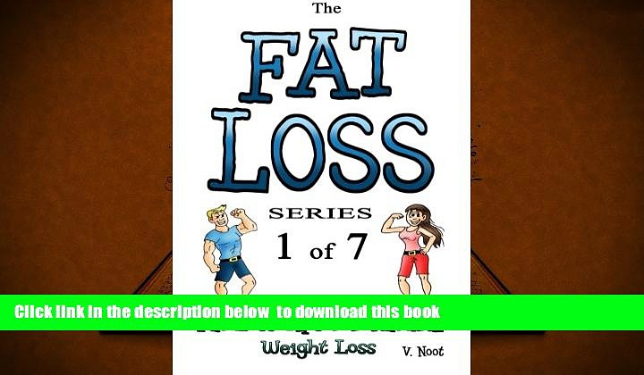 Read Online  The Fat Loss Series: Book 1 of 7: Fat Loss Tips for Natural Weight Loss (Fat Loss