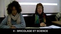 II. Bricolage et science, Evelyne OLÉON