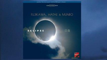 Fujikawa, Hatae & Munro - Blue Afternoon