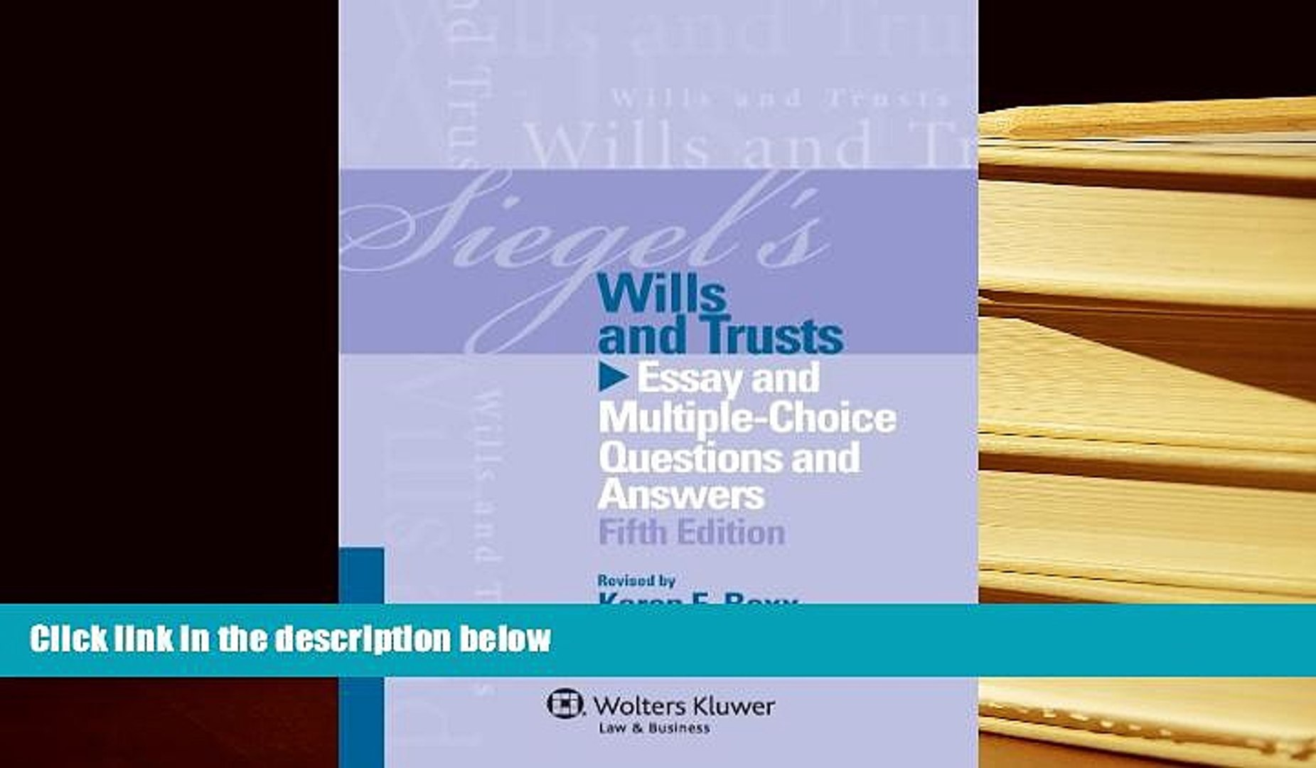 BEST PDF  Siegels Wills   Trusts: Essay and Multiple-Choice Questions and Answers, Fifth Edition
