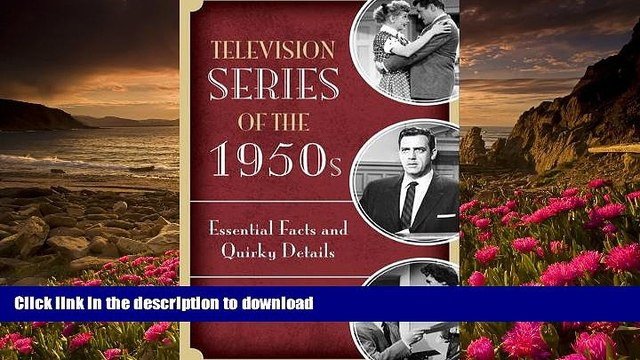 EBOOK ONLINE Television Series of the 1950s: Essential Facts and Quirky Details Vincent Terrace