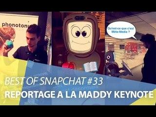 Best-of Snapchat #33 : Reportage à la MaddyKeynote