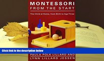 Epub  Montessori from the Start: The Child at Home, from Birth to Age Three Pre Order