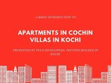 Flats and Villas in Kochi-Apartments in Cochin-Builders in Kochi