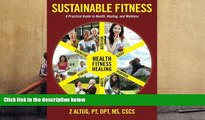 PDF  Sustainable Fitness: A Practical Guide to Health, Healing, and Wellness Z Altug For Kindle