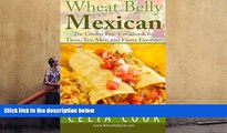 Download [PDF]  Wheat Belly Mexican: The Gluten-Free Cookbook for Tacos, Tex-Mex, and Fiesta