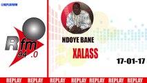 REPLAY AUDIO - XALASS du 17 Janvier 2017 - Présentation : NDOYE BANE ET DJ BOUBS
