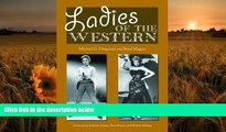 FREE [PDF] DOWNLOAD Ladies of the Western: Interviews with Fifty-One More Actresses from the