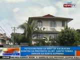 NTG: Petisyon para sa Writ of Kalikasan vs. proyekto sa Mt. Santo Tomas, inihain