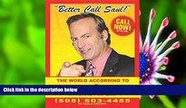READ book Better Call Saul: The World According to Saul Goodman David Stubbs Trial Ebook