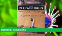 EBOOK ONLINE The Plug-In Drug: Television, Computers, and Family Life Marie Winn Full Book