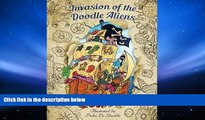 PDF [DOWNLOAD] Invasion of the Doodle Aliens - Adult Coloring Book: Fun and Relaxation with