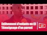 Le Debat TV / Enlèvements d'enfants en Côte d'Ivoire : Son fils retrouvé sans tête, sans membres