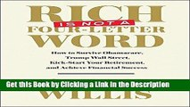 Download Book [PDF] Rich is Not a Four-Letter Word: How to Survive Obamacare, Trump Wall Street,
