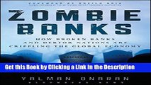 Read Ebook [PDF] Zombie Banks: How Broken Banks and Debtor Nations Are Crippling the Global