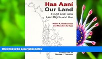 READ book Haa Aaní / Our Land: Tlingit and Haida Land Rights and Use Theodore H. Haas Pre Order
