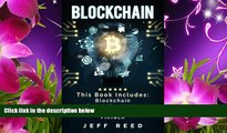 DOWNLOAD EBOOK Blockchain: Blockchain, Smart Contracts, Investing in Ethereum, FinTech Jeff Reed