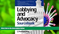 FREE [PDF] DOWNLOAD Lobbying and Advocacy Sourcebook: Lobbying Laws and Rules: The Honest