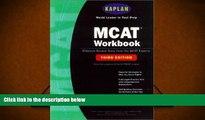 Read Book Kaplan MCAT Workbook, Third Edition (Kaplan MCAT Practice Tests) Kaplan  For Online