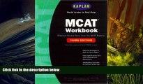 Best PDF  Kaplan MCAT Workbook, Third Edition (Kaplan MCAT Practice Tests) Kaplan  For Free