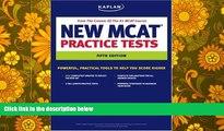 Read Book Kaplan New MCAT Practice Tests (Kaplan MCAT Practice Tests) Kaplan  For Online
