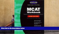 Read Book Kaplan MCAT Workbook, Third Edition (Kaplan MCAT Practice Tests) Kaplan  For Free