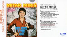 Mitar Miric - Tebi je lako da kazes idi - (Audio 1981)