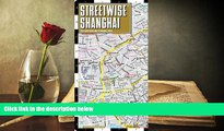 Read Online Streetwise Shanghai Map - Laminated City Center Street Map of Shanghai, China Trial