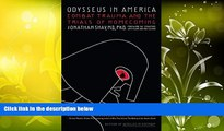 Read Online Odysseus in America: Combat Trauma and the Trials of Homecoming Jonathan Shay M.D. For