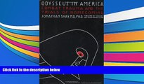 PDF  Odysseus in America: Combat Trauma and the Trials of Homecoming Jonathan Shay Trial Ebook