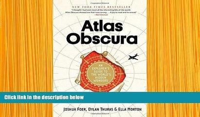 DOWNLOAD [PDF] Atlas Obscura: An Explorer s Guide to the World s Hidden Wonders Joshua Foer Trial