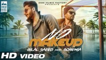 No Make Up - Bilal Saeed Ft. Bohemia - Bloodline Music - Official Music Video